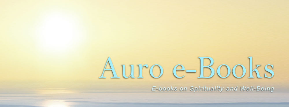 Welcome to Auro e-Books: e-Books on Spirituality and Well-Being