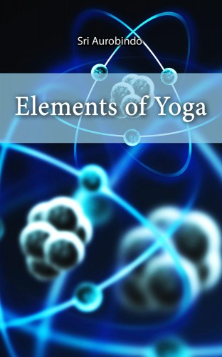 eBook: Elements of Yoga by Sri Aurobindo