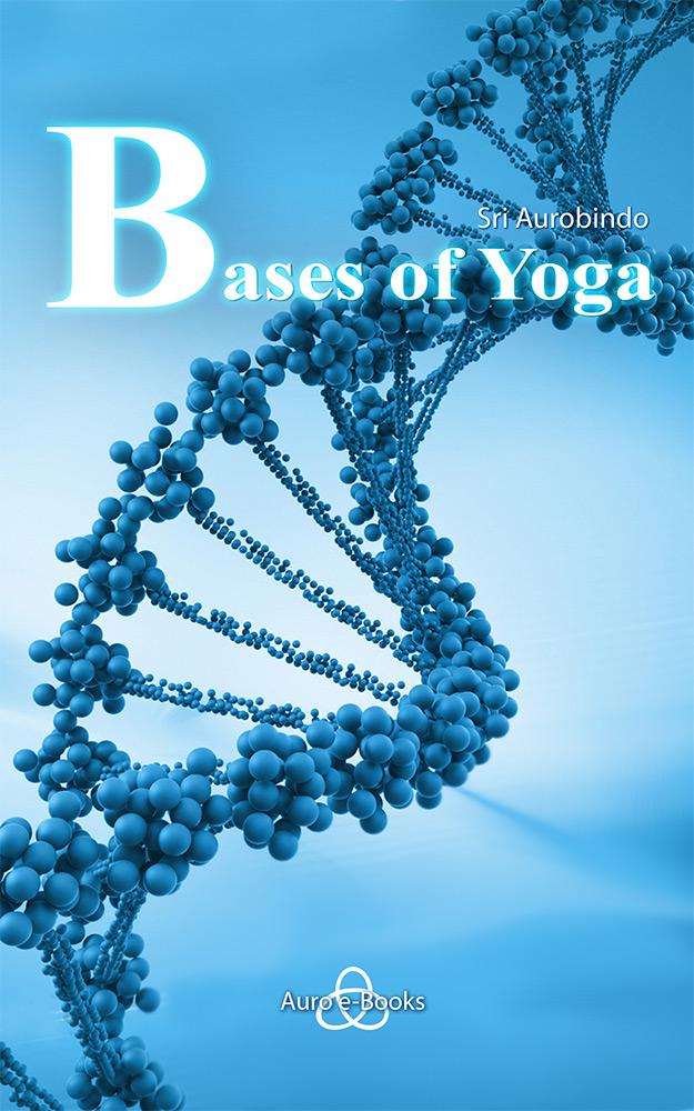 Bases of Yoga by Sri Aurobindo