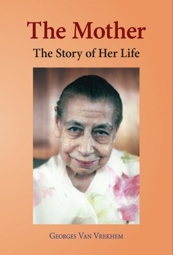 The Mother: The Story of Her Life