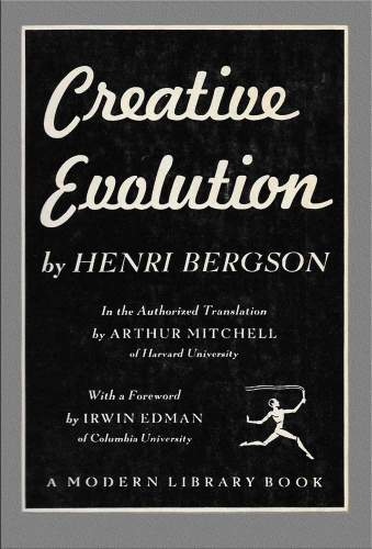 Creative Evolution by Henri Bergson