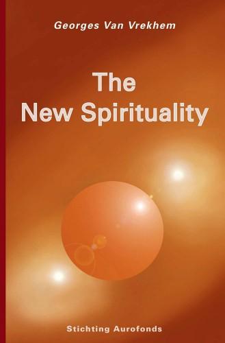 The New Spirituality by Georges van Vrekhem